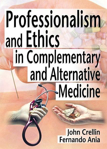 Professionalism and Ethics in Complementary and Alternative Medicine PDF