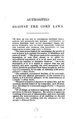 Authorities against the corn laws  quotations  Followed by  The Anti corn law league to the duke of Wellington  a letter