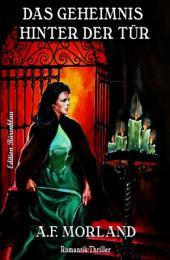 Das Geheimnis hinter der Tür: Romantic Thriller