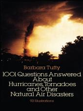1001 Questions Answered About: Hurricanes, Tornadoes and Other Natural Air Disasters
