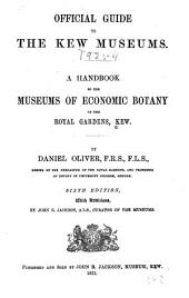 Official Guide to the Kew Museums: A Handbook to the Museums of Economic Botany of the Royal Gardens, Kew