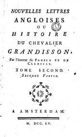 Nouvelles lettres angloises ou Histoire du chevalier Grandisson, par l'auteur de Pamela et de Clarisse: Volume1