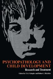 Psychopathology and Child Development: Research and Treatment