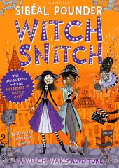 Witch Snitch: The Inside Scoop on the Witches of Ritzy City