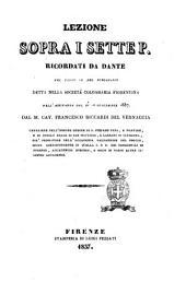Lezione sopra i sette p. ricordati da Dante nel canto 9. del Purgatorio detta nella Società colombaria fiorentina nell'adunanza del 10 settembre 1837 dal m. cav. Francesco Riccardi del Vernaccia