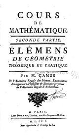 Cours de mathématique ...: ptie. Élémens de géométrie. 1750. 2 v