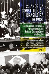 25 anos da Constituição Brasileira de 1988: Democracia e direitos fundamentais no Estado Democrático de Direito