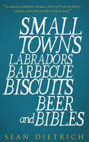 Small Towns Labradors Barbecue Biscuits Beer and Bibles