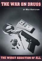 The War on Drugs the Worst Addiction of All PDF