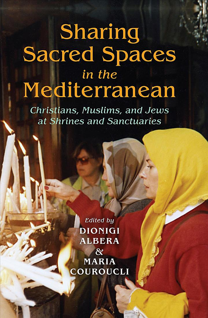 Sharing Sacred Spaces in the Mediterranean