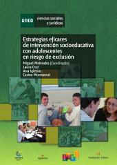 ESTRATEGIAS EFICACES DE INTERVENCIÓN SOCIOEDUCATIVA CON ADOLESCENTES EN RIESGOS DE EXCLUSIÓN