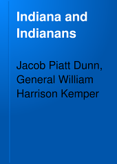 Indiana and Indianas: A History of Aboriginal and Territorial Indiana and the Century of Statehood, Volume 2
