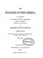 The Invasion of the Crimea: Its Origin, and an Account of Its Progress Down to the Death of Lord Raglan, Volume 10