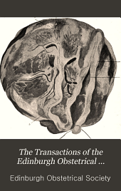 Transactions of the Edinburgh Obstetrical Society: Volume 23