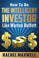 How To Be The Intelligent Investor Like Warren Buffett Book PDF