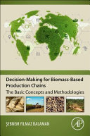Decision-Making for Biomass-Based Production Chains