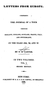 Letters from Europe, comprising the journal of a tour through Ireland, England, Scotland, France, Italy, and Switzerland in the years 1825, '26,and '27: Volume 1