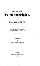 Zwei und dreissig Leichenpredigten, genannt Trauerbinden ... Herausgegeben von K. F. Ledderhose