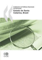 Avaliações de Políticas Nacionais de Educação: Estado de Santa Catarina, Brasil