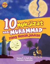 10 Mukjizat Nabi Muhammad yang Menakjubkan