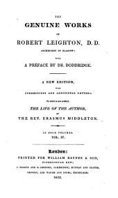 The Genuine Works of Robert Leighton, D.D. Archbishop of Glasgow: Volume 4