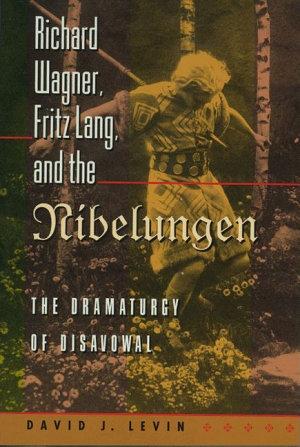 Richard Wagner  Fritz Lang  and the Nibelungen PDF