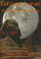 Esfinge Lunar E Outros Enigmas