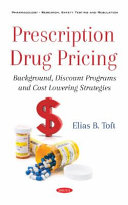 Prescription Drug Pricing  Background  Discount Programs and Cost Lowering Strategies PDF