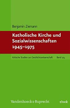 Katholische Kirche und Sozialwissenschaften 1945   1975 PDF