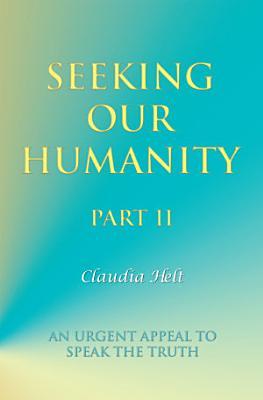 Seeking Our Humanity Part Ii