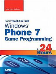 Sams Teach Yourself Windows Phone 7 Game Programming In 24 Hours Book PDF