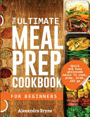 THE ULTIMATE MEAL PREP COOKBOOK FOR BEGINNERS