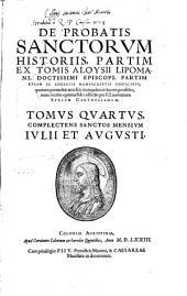 De Probatis Sanctorum Historiis: Tomvs ... Complectens Sanctos Mensivm Ivlii Et Avgvsti. 4