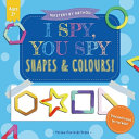 I Spy  You Spy   Shapes   Colours   A Fun Guessing Game for 2 4 Year Olds PDF