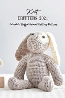 Knit Critters 2021