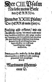 Der 103. Psalm ... item der 23. Psalm ...: Anno 67 und 69 in der fürstlichen Capellen zu Giffhorn ... ausgelegt ...