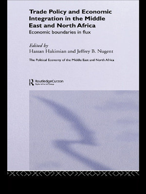 Trade Policy and Economic Integration in the Middle East and North Africa PDF