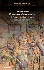 The ASEAN Economic Community: A Conceptual Approach