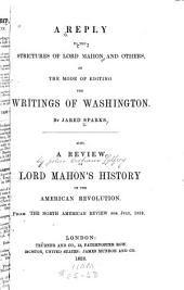 A Reply to the Strictures of Lord Mahon and Others: On the Mode of Editing the Writings of Washington