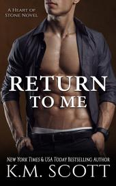 Return To Me: Heart of Stone Series #6