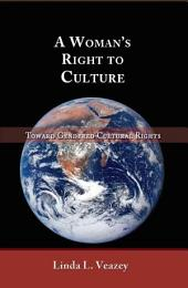 A Woman's Right to Culture: Toward Gendered Cultural Rights