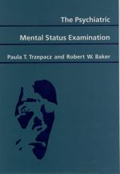 The Psychiatric Mental Status Examination