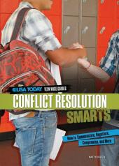 Conflict Resolution Smarts: How to Communicate, Negotiate, Compromise, and More