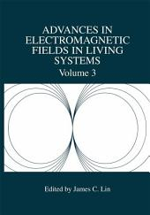 Advances in Electromagnetic Fields in Living Systems: Volume 3
