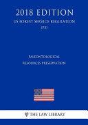 Download Paleontological Resources Preservation  Us Forest Service Regulation   Fs   2018 Edition  Book