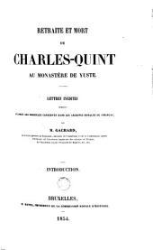 Retraite et mort de Charles Quint au monastère de Yuste: lettres inédites publiées d'après les originaux conservés dans les Archives royales de Simancas