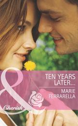Ten Years Later... (Mills & Boon Cherish) (Matchmaking Mamas, Book 14)