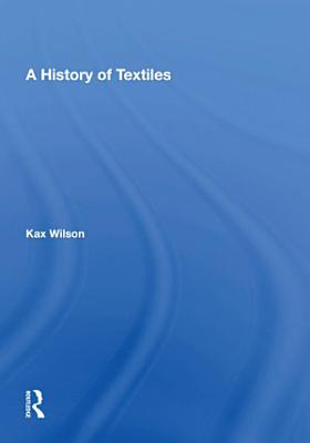 A History Of Textiles PDF