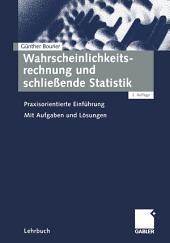 Wahrscheinlichkeitsrechnung und schließende Statistik: Praxisorientierte Einführung, Ausgabe 2