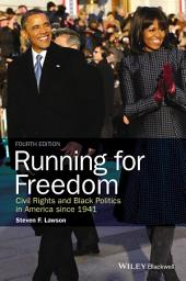 Running for Freedom: Civil Rights and Black Politics in America since 1941, Edition 4